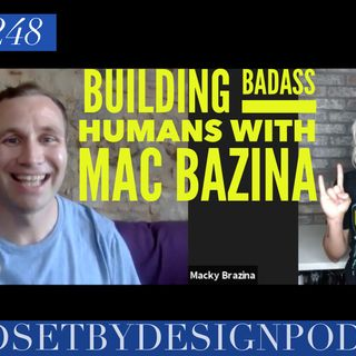 #248: Building Badass Humans with Mac Brazina