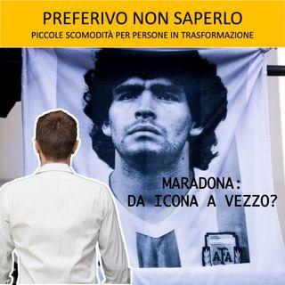 66 - Maradona: da icona a vezzo?