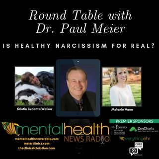 Round Table with Dr. Paul Meier: Is Healthy Narcissism for Real?