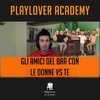 962 - Gli amici del bar con le donne Vs Te