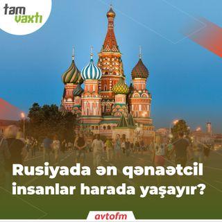Rusiyada ən qənaətcil insanlar harada yaşayır? | Tam vaxtı #47