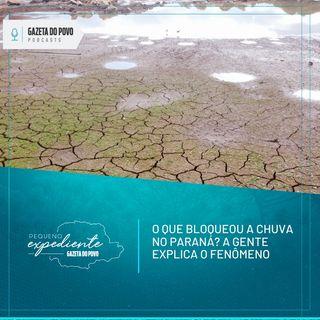 Pequeno Expediente #120: o motivo da crise hídrica no Paraná