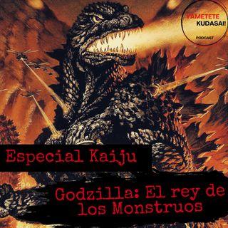 Ep 14. Especial Kaiju. Godzilla: El rey de los Monstruos