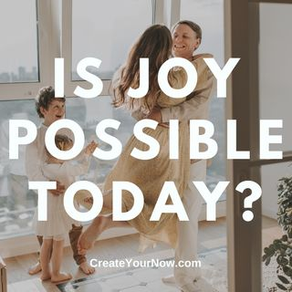 2092 Is Joy Possible Today?