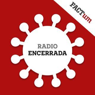 Radio Encerrada E18: Mendigar votos en medio de una emergencia