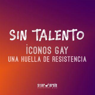 Episodio 12. Íconos Gay: Una huella de resistencia