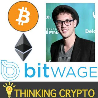 Interview: Bitwage CEO Jonathan Chester - Get Your Salary in Crypto - Bitcoin, Ethereum, XRP Possible