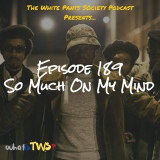 Episode 189 - So Much On My Mind