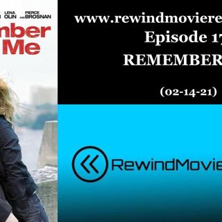Ep. 17: Remember Me (Valentine's Day Review) (02-14-21)