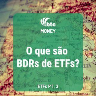 Mercado Internacional e BDRs de ETFs - ETFs pt. 3 | Money #66