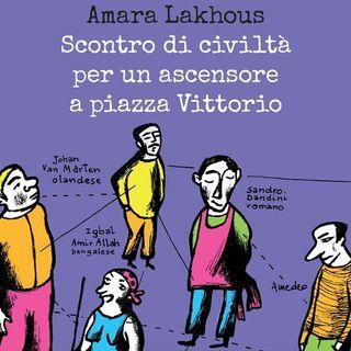 Scontro di civiltà per un ascensore a piazza Vittorio - Lakhous