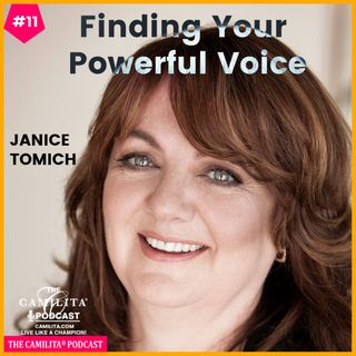11: Janice Tomich | Finding Your Powerful Voice