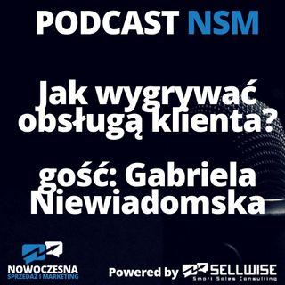 NSM 003: Jak wygrywać obsługą klienta? Gość: Gabriela Niewiadomska