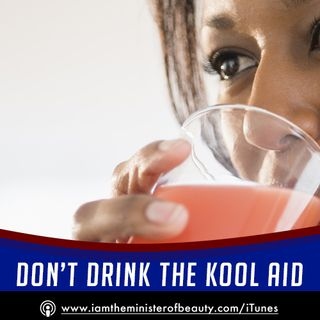 Don't Drink The Koolaid - Part One