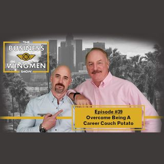 039- Overcoming Being a Career Couch Potato