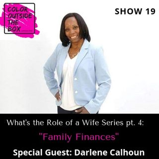 The Role of a Wife pt. 4: Family Finances with special guest Darlene Calhoun
