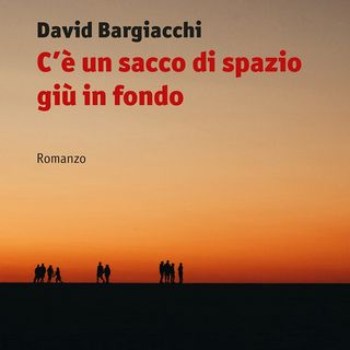 "David Bargiacchi ""C'è un sacco di spazio giù in fondo"""