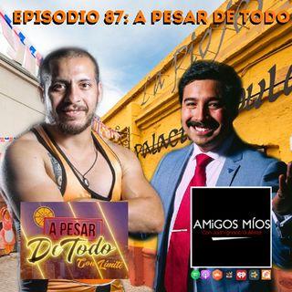 Amigos Míos - EP 87/1:A Pesar De Todo.