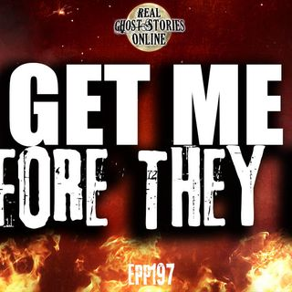 Get Me, Before They Do | Haunted, Paranormal, Supernatural
