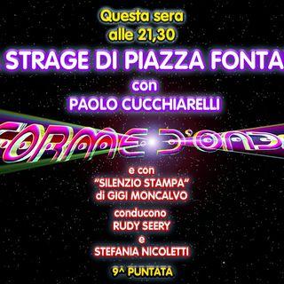 Forme d'Onda - Paolo Cucchiarelli - La strage di Piazza Fontana - 9^ puntata (12/12/2019)