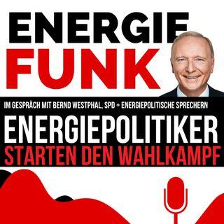 E&M ENERGIEFUNK - Energiepolitiker starten den Wahlkampf - Podcast für die Energiewirtschaft