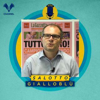 Salotto Gialloblù | Filippo Di Chiara (La Gazzetta dello Sport) | 18 maggio 2021