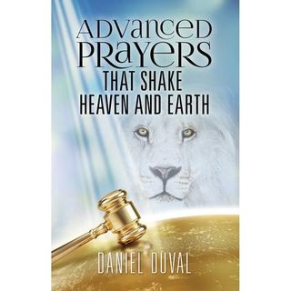 Advanced Prayers that Shake Heaven and Earth with Dan Duval