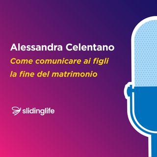 Come comunicare ai figli la fine del matrimonio_Alessandra Celentano