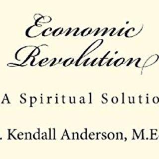 Economic Revolution with Ken Anderson