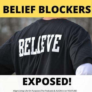 Belief Blockers Exposed