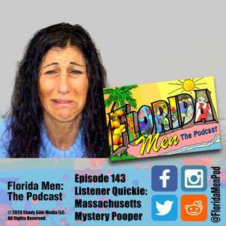 143 - Listener Quickie: Massachusetts Mystery Pooper