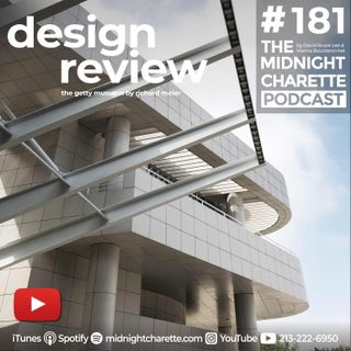 #181 - Design Review of the Getty Museum by Richard Meier