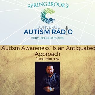 """Autism Awareness"" is an Antiquated Approach"