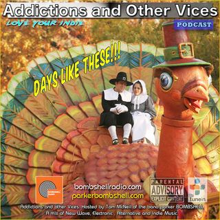 Addictions and Other Vices 319 - Days Like These!!!