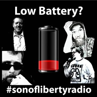 #sonoflibertyradio - Low Battery?