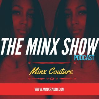 The Minx Show - S2 EP 11 - Featuring Dirti Diana