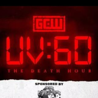 ENTHUSIASTIC REVIEWS #138: GCW Fight Forever: UltraViolent: 60 Death Hour Block Watch-Along