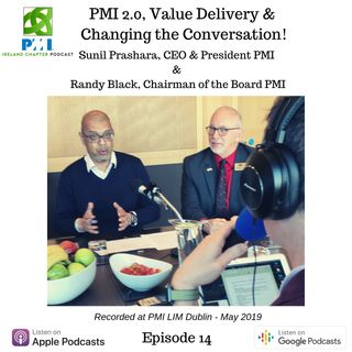 Ireland Chapter PMI Podcast | Episode 14 | Interview with Sunil Prashara & Randy Black at EMEA LIM