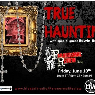 True Haunting w/ special guest Edwin Becker