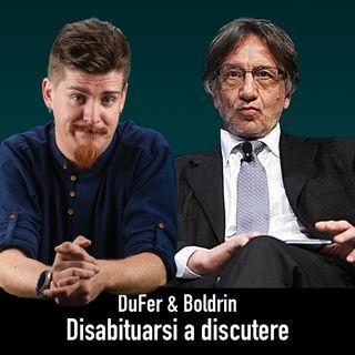DuFer & Boldrin - Sapere di non sapere: disabituarsi alla discussione