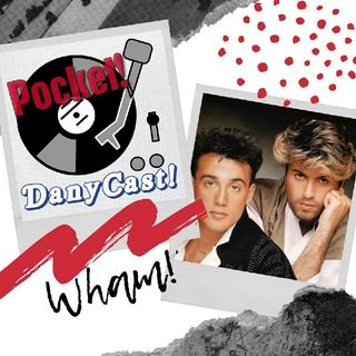 Danycast Pocket 5: Wham!