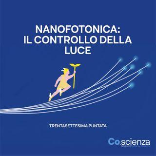 Nanofotonica: il controllo della luce (Trentasettesima Puntata)