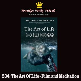 234: The Art Of Life - Film and Meditation