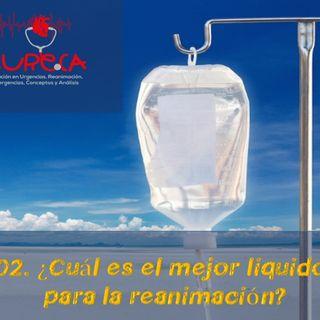 02. ¿Cuál es el mejor liquido para la reanimación?