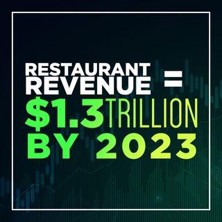 160. Restaurant Revenue to Hit 1.3 Trillion by 2023 📈 🚀