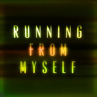 """Session 126 """"Running From Myself"""""""