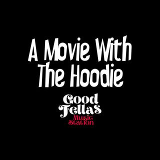 A Movie With The Hoodie