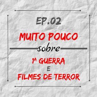 MPsobreMC-Ep02-1ª Guerra e Filmes de Terror