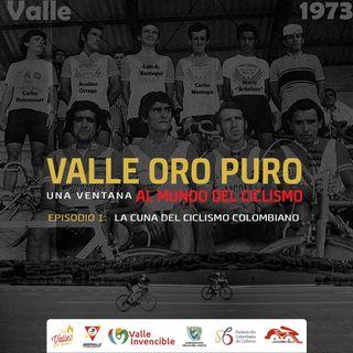 Episodio 1: La Cuna Del Ciclismo Colombiano