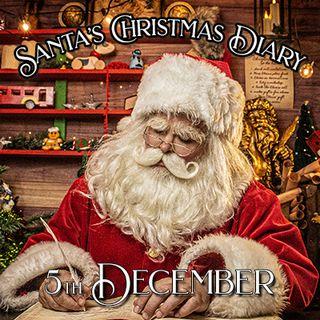 Santa's Christmas Diary, 5th December